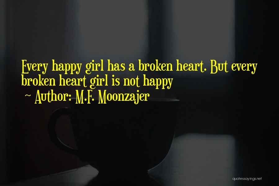 Every Girl Should Be Happy Quotes By M.F. Moonzajer