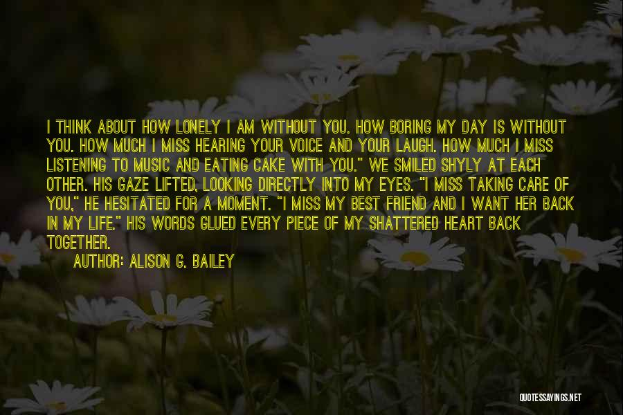 Every Moment I Think Of You Quotes By Alison G. Bailey