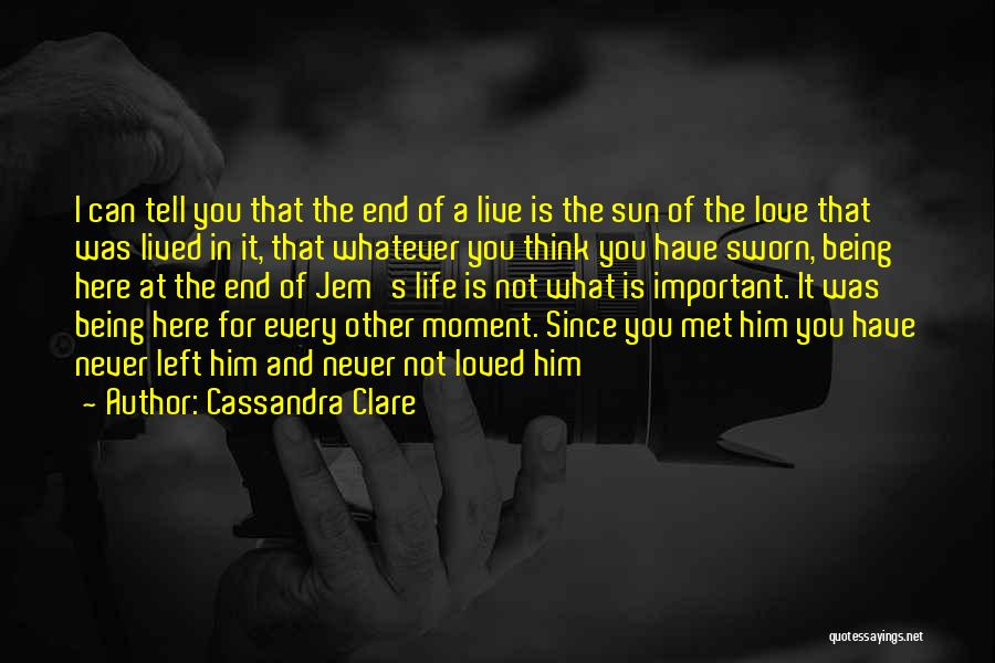 Every Moment I Think Of You Quotes By Cassandra Clare