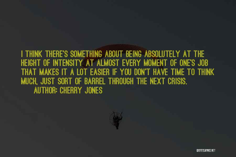 Every Moment I Think Of You Quotes By Cherry Jones