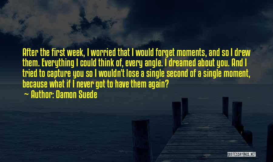 Every Moment I Think Of You Quotes By Damon Suede