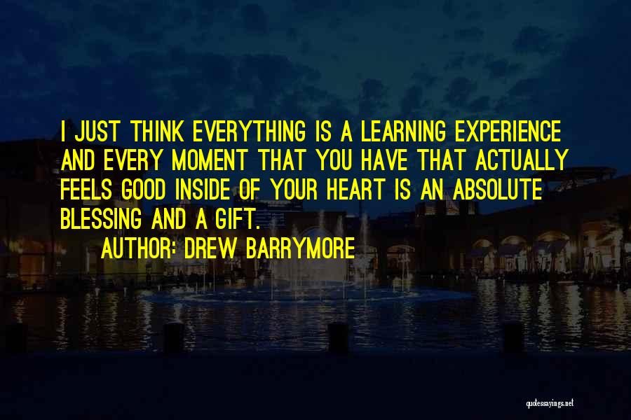 Every Moment I Think Of You Quotes By Drew Barrymore