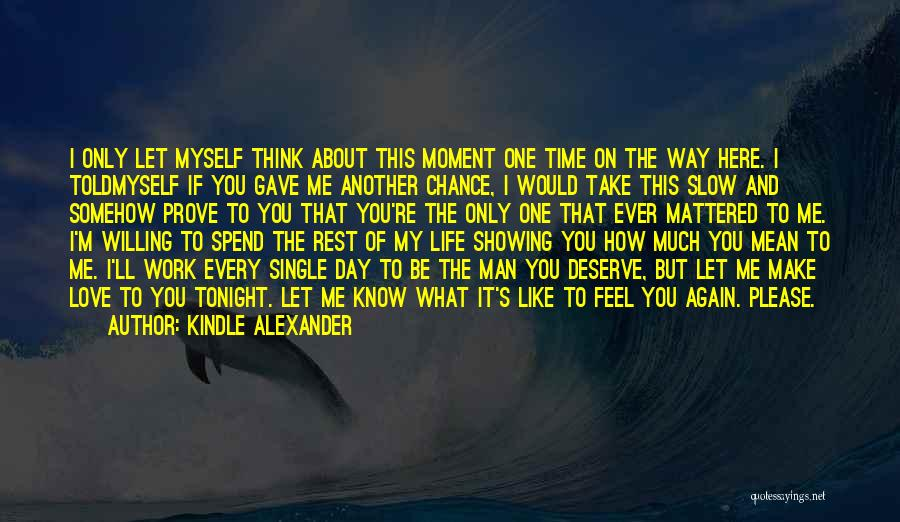 Every Moment I Think Of You Quotes By Kindle Alexander