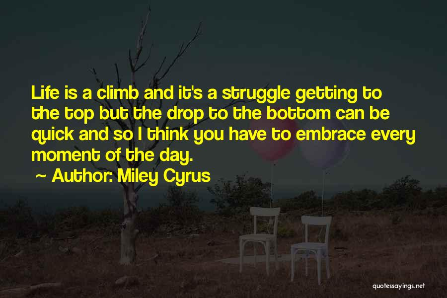 Every Moment I Think Of You Quotes By Miley Cyrus