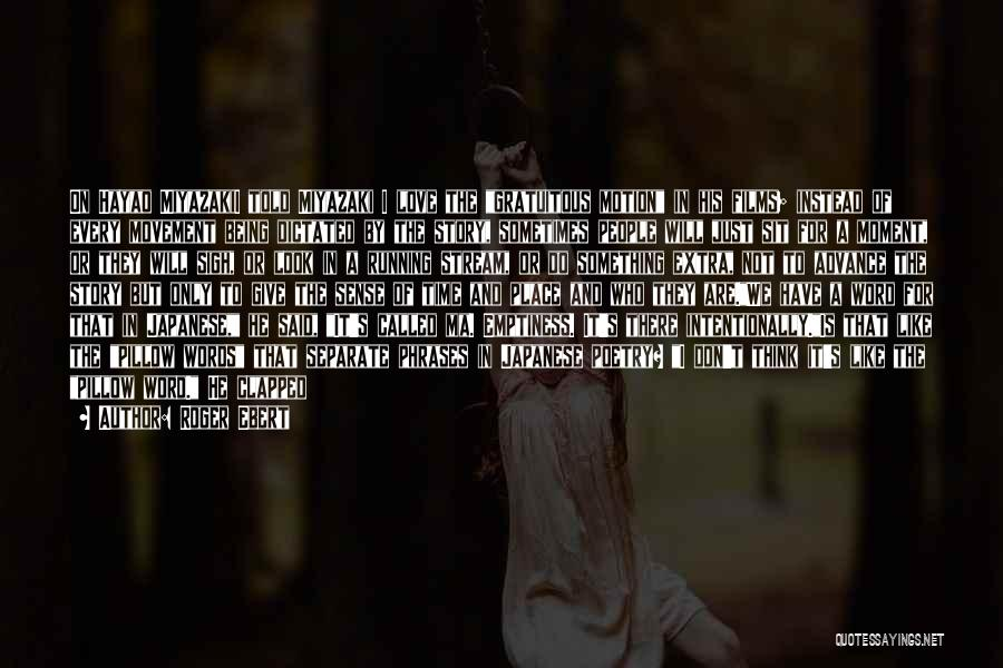 Every Moment I Think Of You Quotes By Roger Ebert