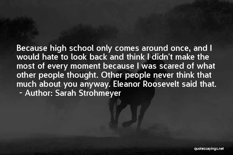 Every Moment I Think Of You Quotes By Sarah Strohmeyer