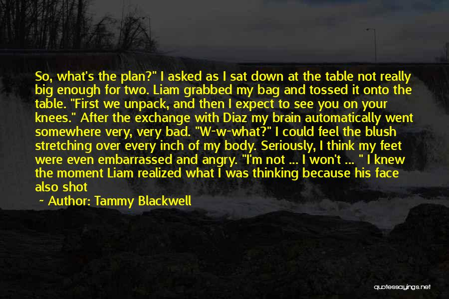 Every Moment I Think Of You Quotes By Tammy Blackwell