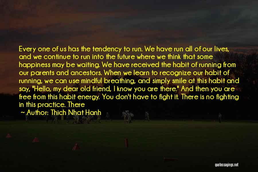 Every Moment I Think Of You Quotes By Thich Nhat Hanh