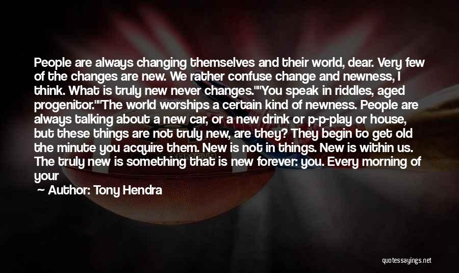Every Moment I Think Of You Quotes By Tony Hendra