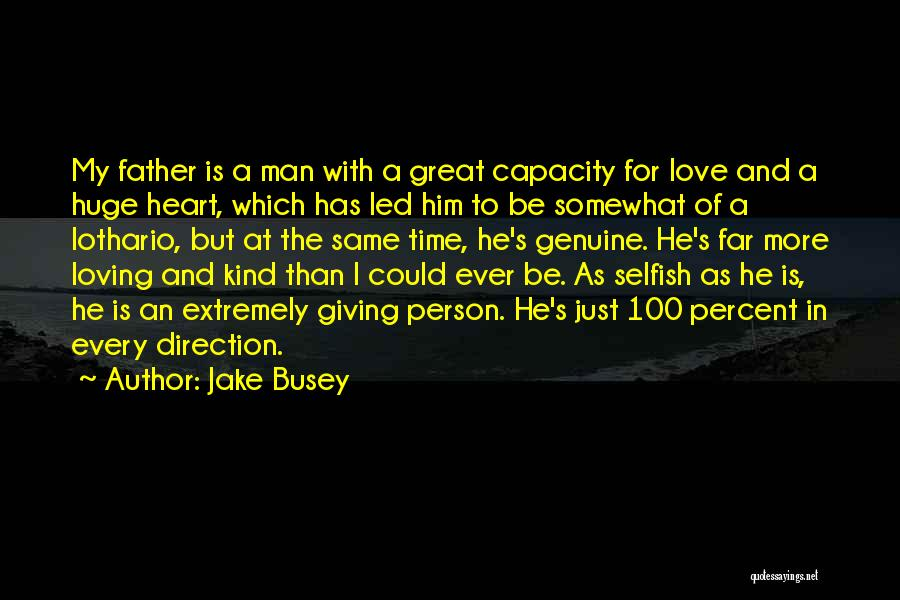 Every Person Is Selfish Quotes By Jake Busey