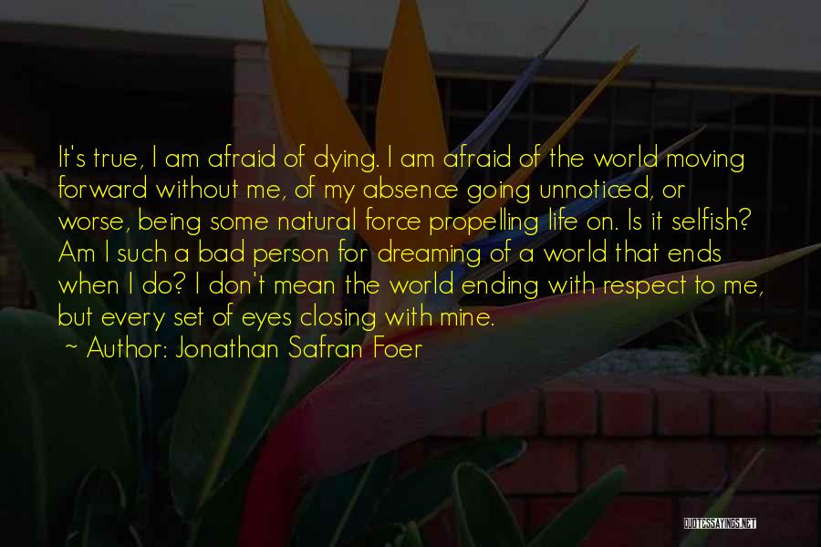 Every Person Is Selfish Quotes By Jonathan Safran Foer