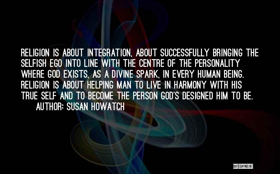Every Person Is Selfish Quotes By Susan Howatch