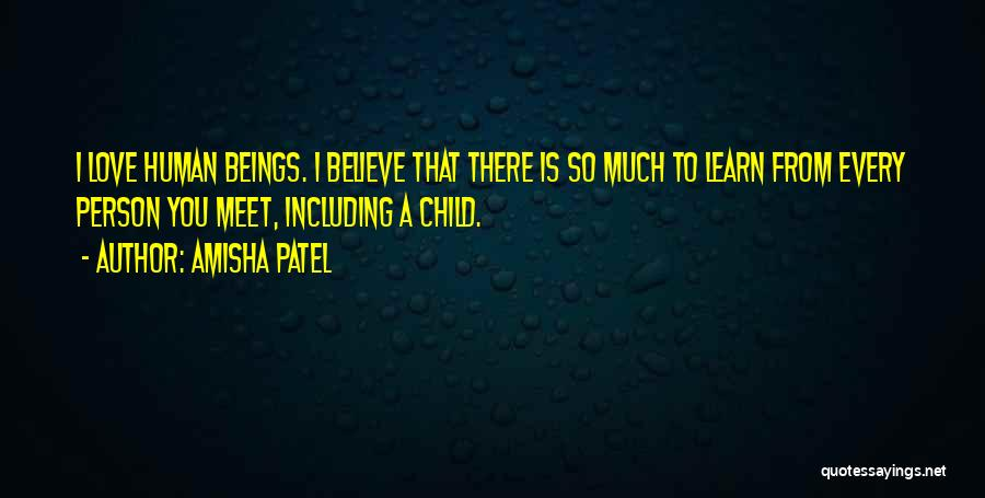 Every Person You Meet Quotes By Amisha Patel