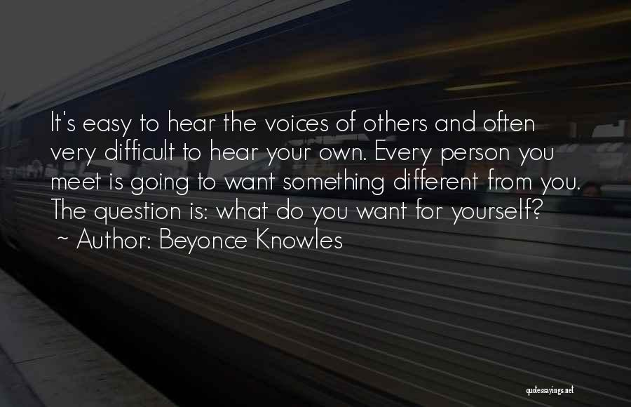 Every Person You Meet Quotes By Beyonce Knowles