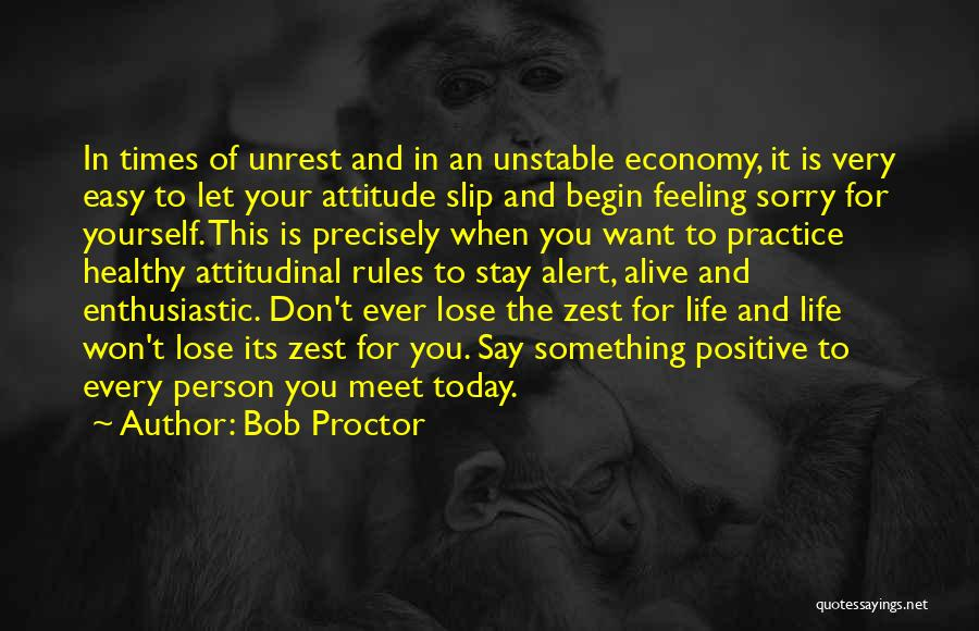 Every Person You Meet Quotes By Bob Proctor