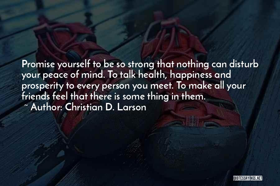 Every Person You Meet Quotes By Christian D. Larson