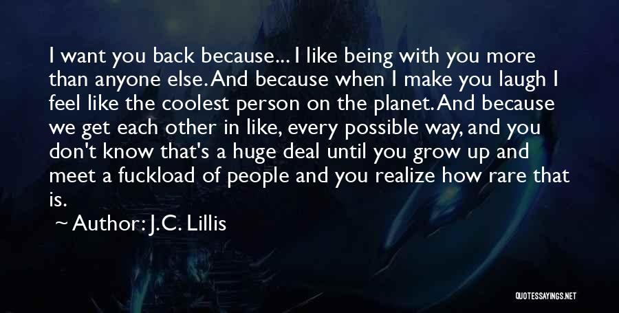 Every Person You Meet Quotes By J.C. Lillis