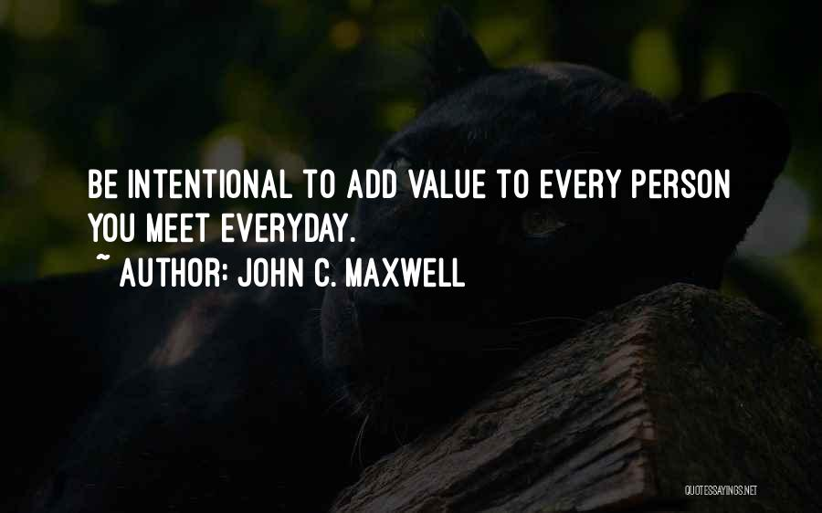 Every Person You Meet Quotes By John C. Maxwell