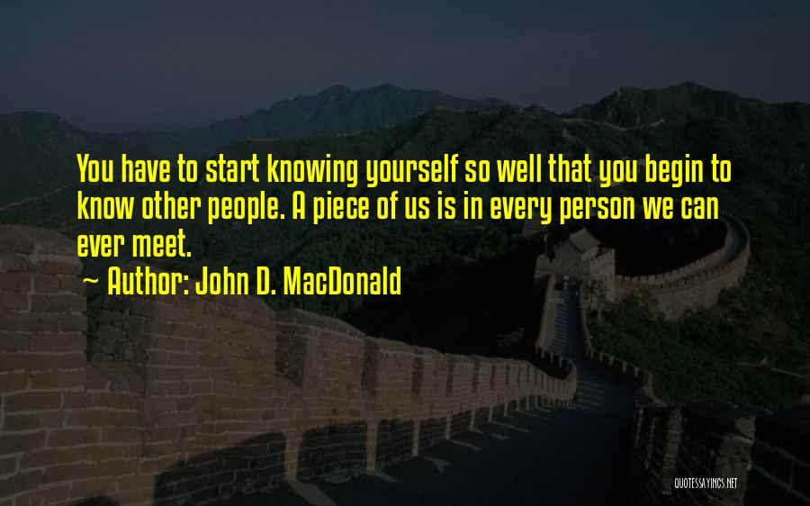 Every Person You Meet Quotes By John D. MacDonald