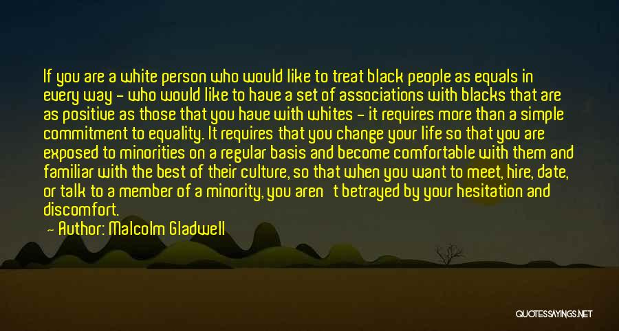 Every Person You Meet Quotes By Malcolm Gladwell