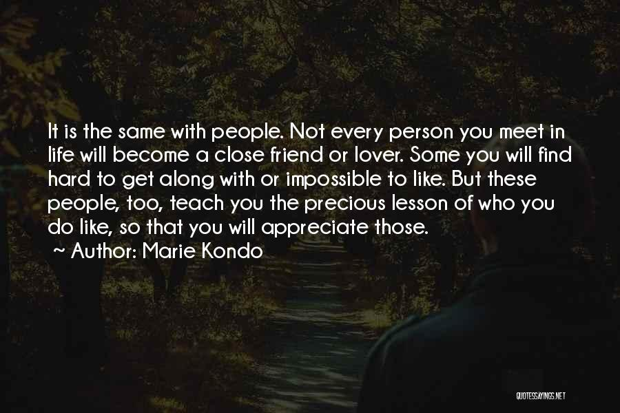 Every Person You Meet Quotes By Marie Kondo