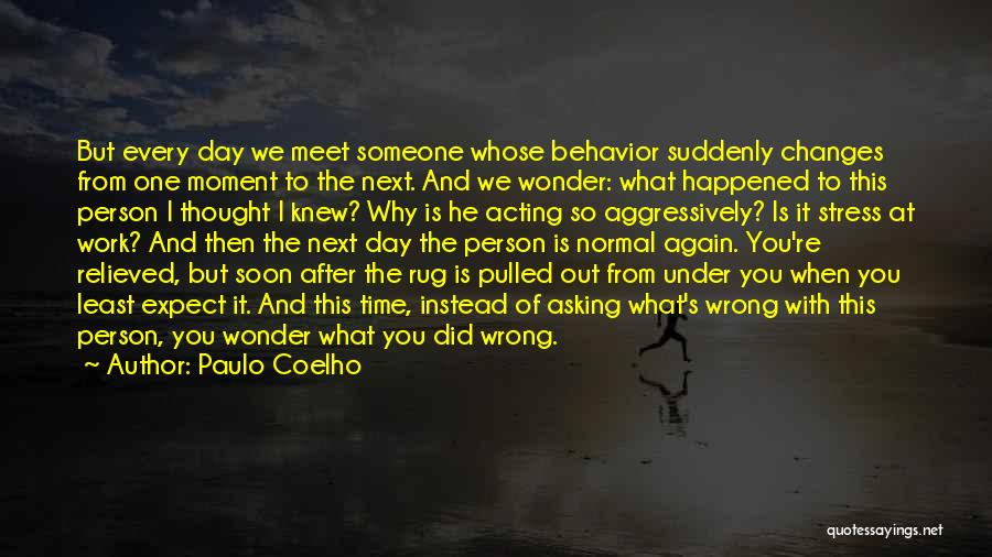Every Person You Meet Quotes By Paulo Coelho