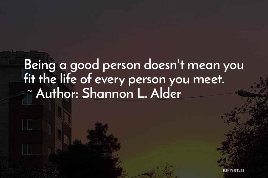 Every Person You Meet Quotes By Shannon L. Alder