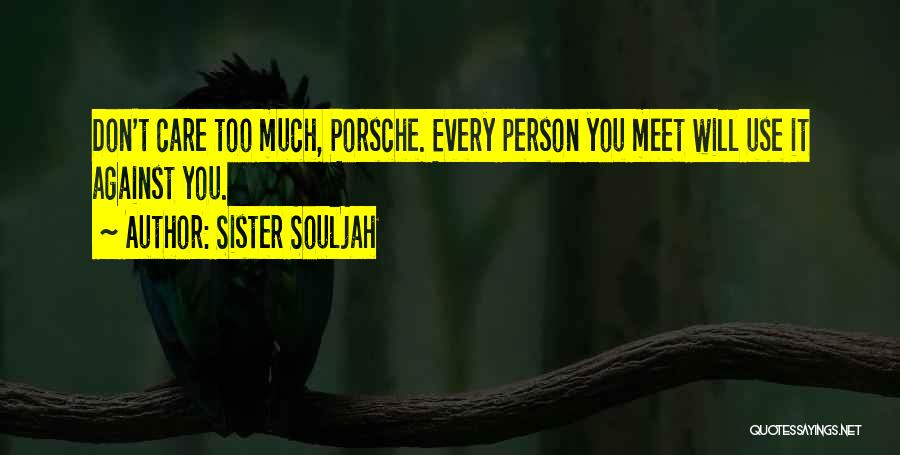 Every Person You Meet Quotes By Sister Souljah