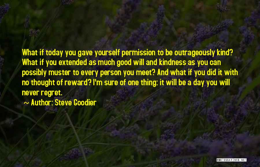 Every Person You Meet Quotes By Steve Goodier