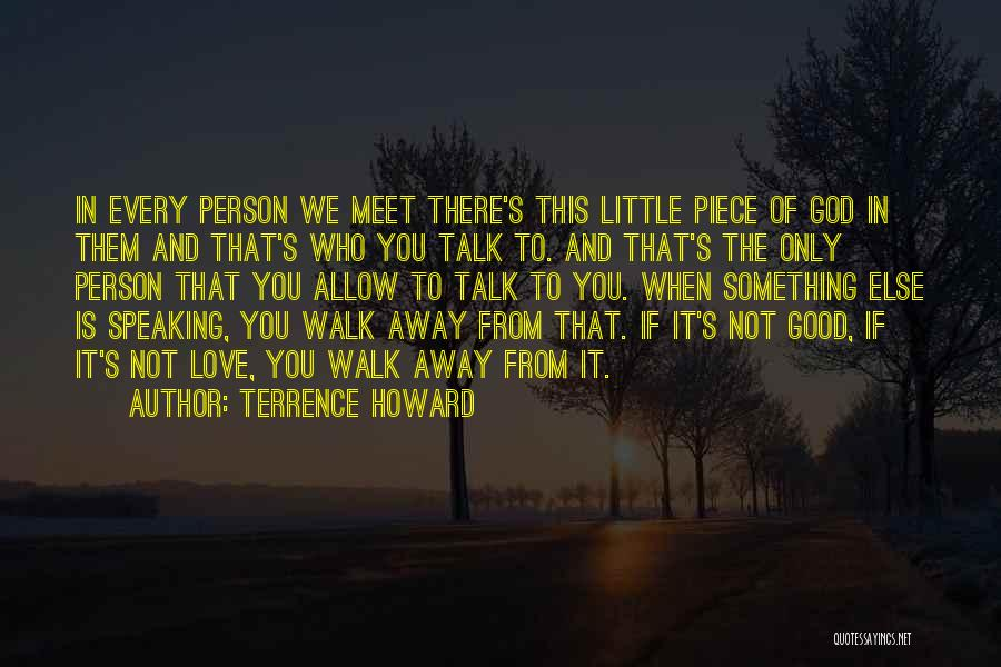 Every Person You Meet Quotes By Terrence Howard