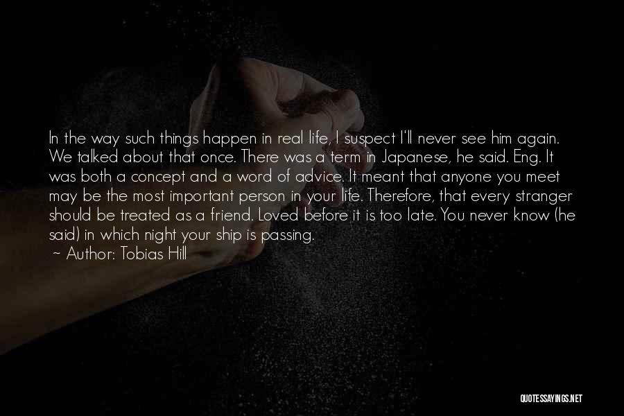 Every Person You Meet Quotes By Tobias Hill