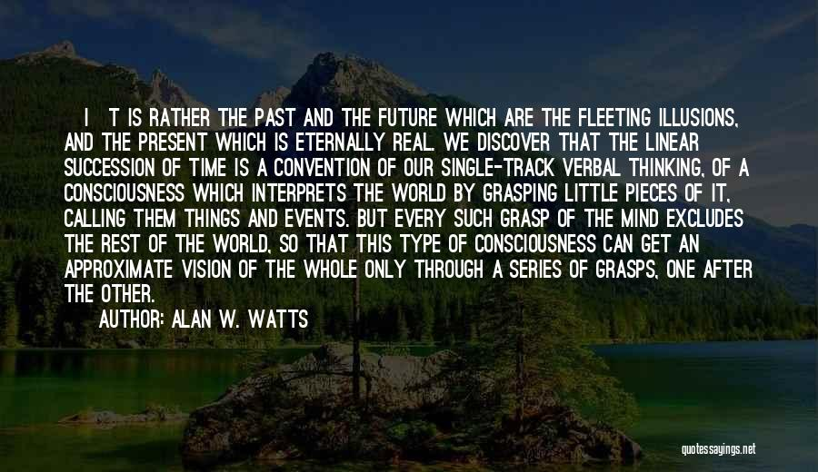 Every Single Time Quotes By Alan W. Watts
