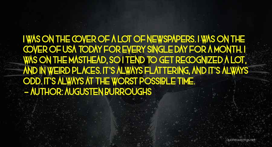 Every Single Time Quotes By Augusten Burroughs