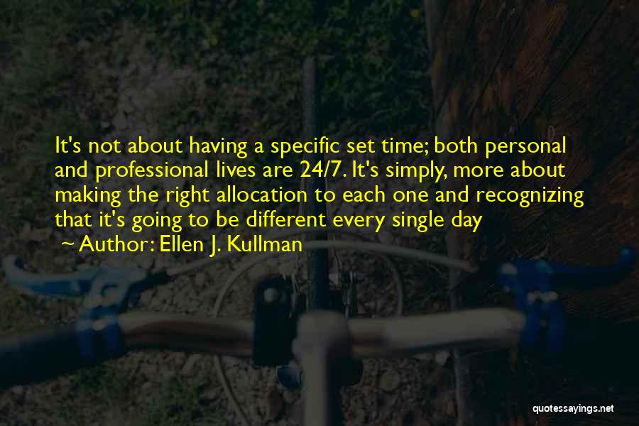 Every Single Time Quotes By Ellen J. Kullman