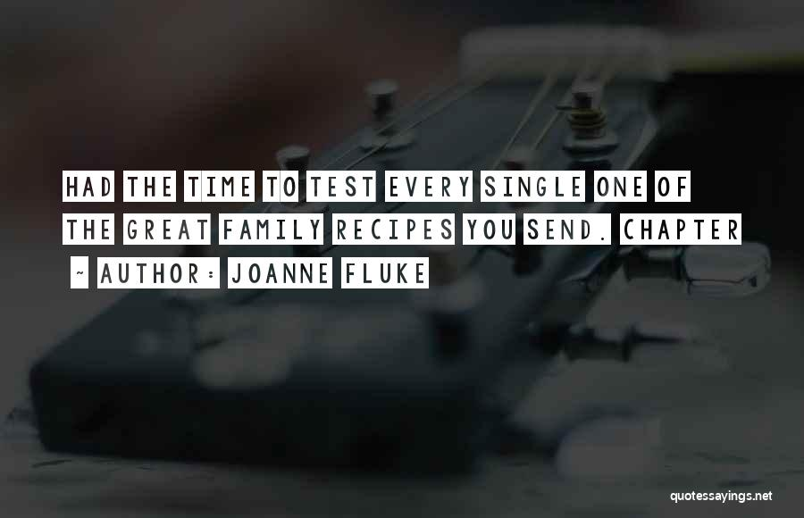 Every Single Time Quotes By Joanne Fluke