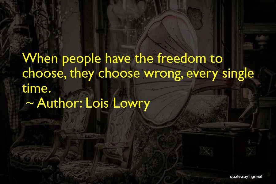 Every Single Time Quotes By Lois Lowry