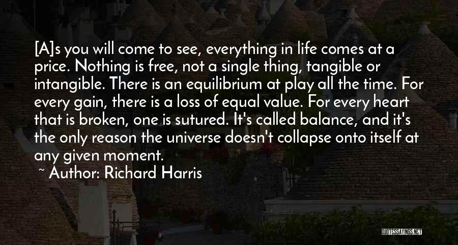 Every Single Time Quotes By Richard Harris