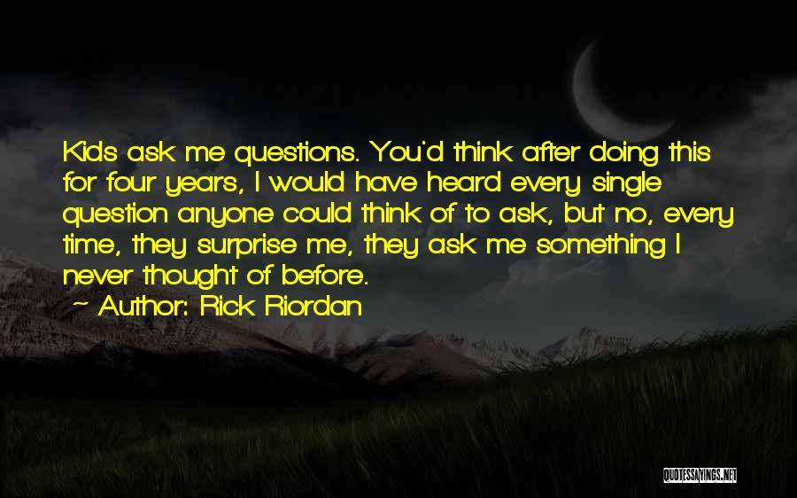 Every Single Time Quotes By Rick Riordan