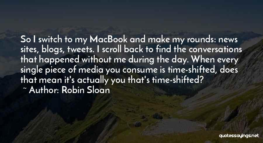 Every Single Time Quotes By Robin Sloan