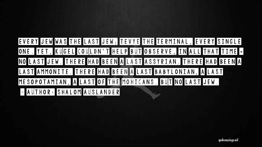 Every Single Time Quotes By Shalom Auslander