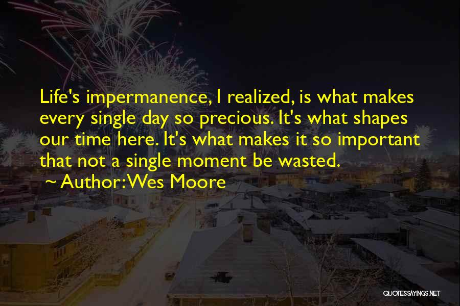 Every Single Time Quotes By Wes Moore