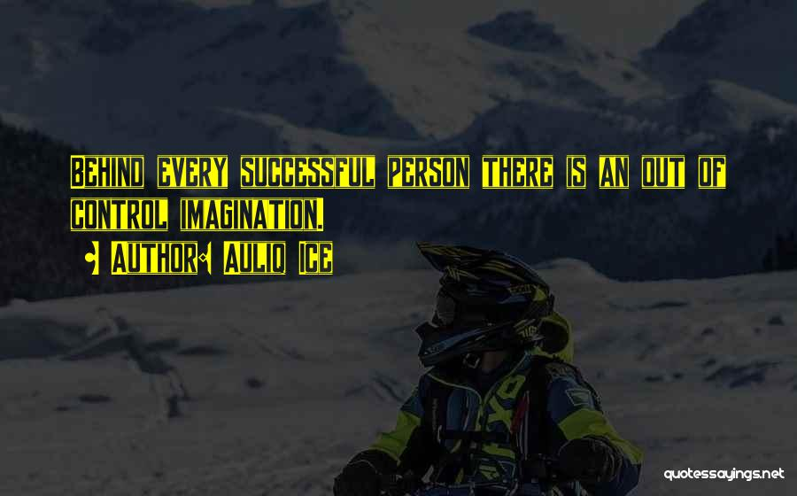 Every Successful Person Quotes By Auliq Ice