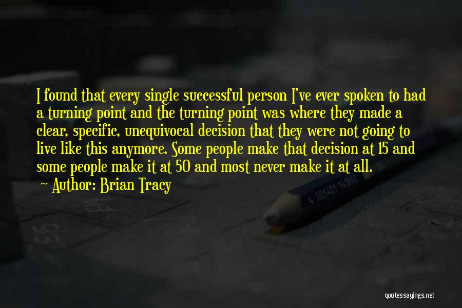 Every Successful Person Quotes By Brian Tracy