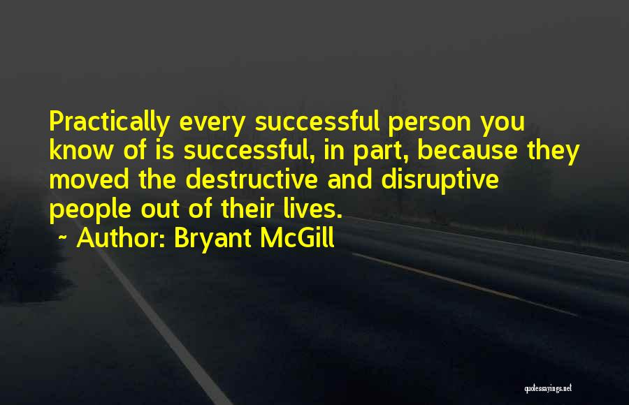 Every Successful Person Quotes By Bryant McGill