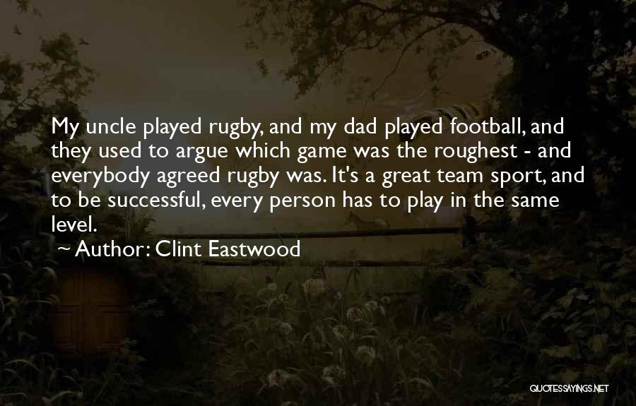 Every Successful Person Quotes By Clint Eastwood