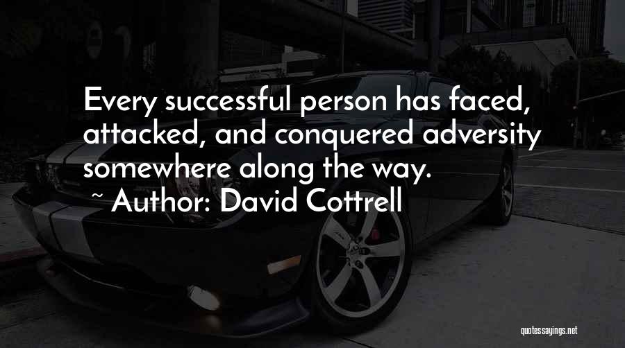 Every Successful Person Quotes By David Cottrell