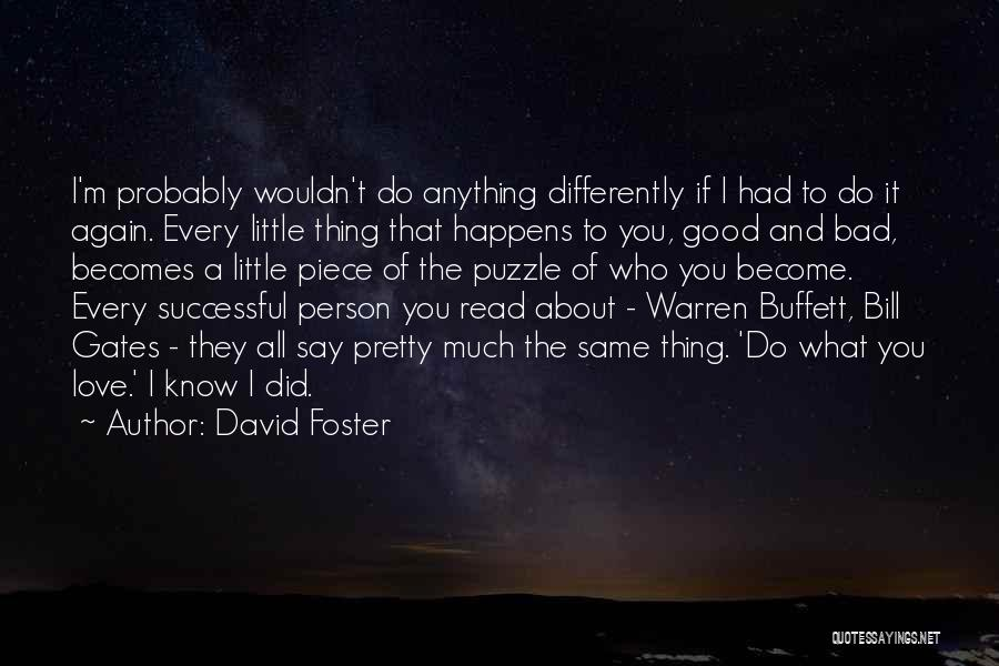 Every Successful Person Quotes By David Foster