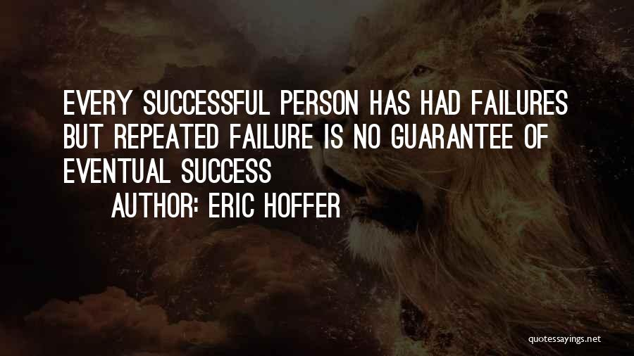 Every Successful Person Quotes By Eric Hoffer