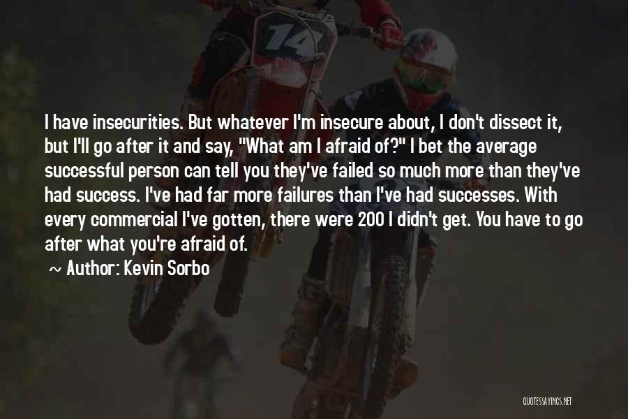 Every Successful Person Quotes By Kevin Sorbo