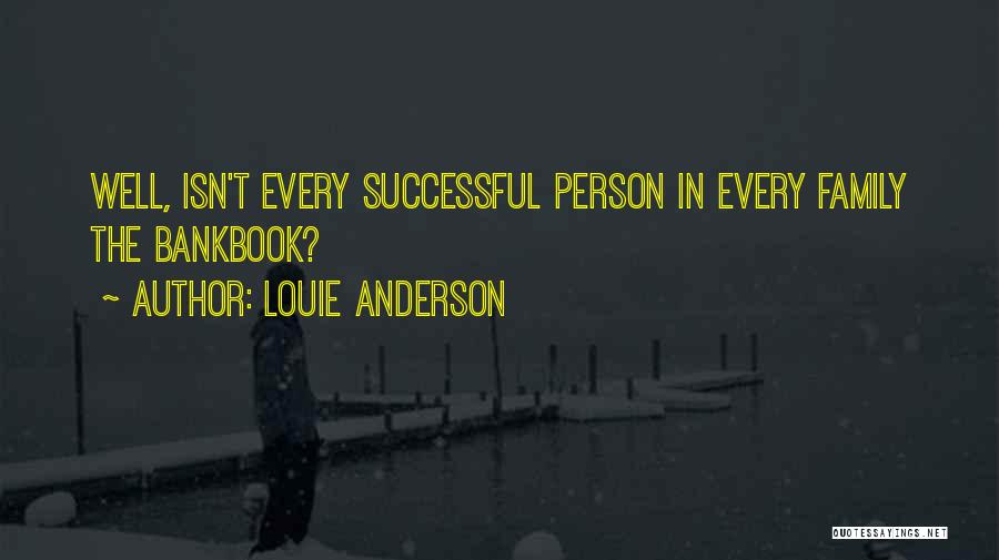 Every Successful Person Quotes By Louie Anderson